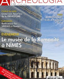 Archéologia #566 - Le musée de la Romanité à Nîmes