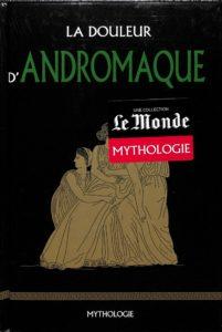 Mythologie #50 - La douleur d'Andromaque