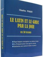 Le Latin et le grec par la joie : en 30 leçons