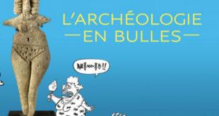 Archéologie en bulles : une expo à ne pas louper !