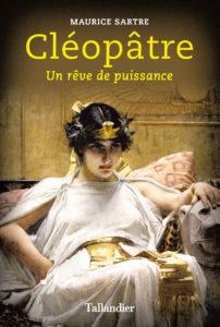 Cléopâtre - Un rêve de puissance