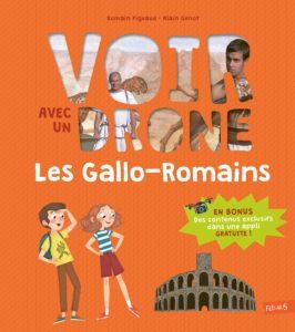 Voir avec un drone : Les Gallo-romains