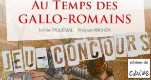 Jeu-Concours Au-temps des Gallo-Romains de Michel Piquemal (éditions du Cabardès)