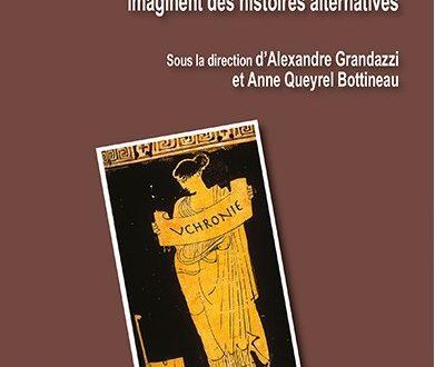 Antiques uchronies : Quand Grecs et Romains imaginent des histoires alternatives