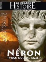Le Figaro Histoire #41 - Néron : tyran ou mal-aimé ?