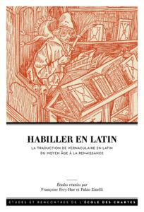 Habiller en latin - La traduction de vernaculaire en latin entre Moyen Âge et Renaissance