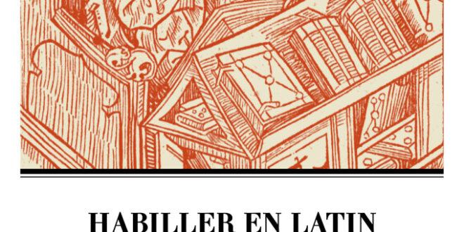 Habiller en latin – La traduction de vernaculaire en latin entre Moyen Âge et Renaissance