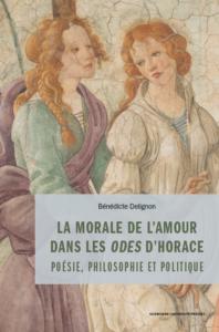 La morale de l'amour dans les odes d'Horace : Poésie, philosophie et politique