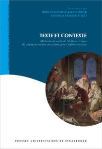 Texte et contexte - Méthodes et outils de l'édition critique de quelques manuscrits arabes, grecs, italiens et latins