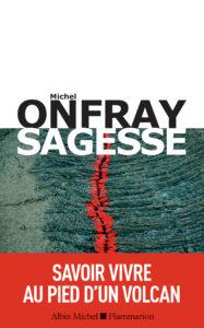 Michel Onfray, Sagesse