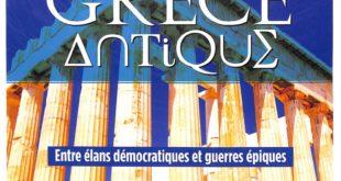 Les grandes civilisations de l'histoire HS11 - Histoire de la Grèce Antique : entre élans démocratiques et guerres épiques