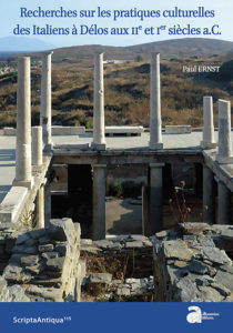 Recherches sur les pratiques culturelles des Italiens à Délos aux IIe et Ier siècles a.C.
