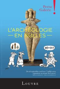 L'Archéologie en bulles @ Musée du Louvre, Petite Galerie, aile Richelieu