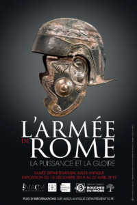 (Arles) L'armée de Rome, la puissance et la gloire @ Musée départemental, Arles Antiques