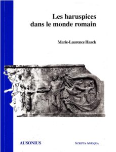 à lire intégralement en ligne : LES HARUSPICES DANS LE MONDE ROMAIN, de Marie-Laurence Haack