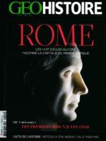 Géo Histoire #44 - Rome : les huit siècles qui ont façonné la capitale du monde antique