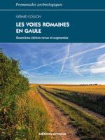 Les Voies romaines en Gaule (NE, revue et augmentée)
