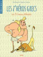 Les z'héros grecs #1 et 2 - Les 13 travaux d'Héraclès / Artémis vise dans le mille !