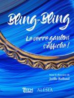 Bling-Bling : le verre gaulois s'affiche (catalogue d'exposition)