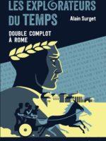 LES EXPLORATEURS DU TEMPS #3 - Double complot à Rome