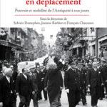 Le gouvernement en déplacement – Pouvoir et mobilité de l'Antiquité à nos jours