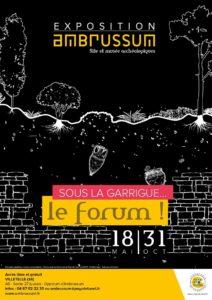 """""""Sous la Garrigue, le Forum"""" @ Musée Ambrussum, Viletelle"""