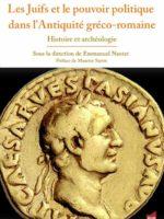 Les Juifs et le pouvoir politique dans l'Antiquité gréco-romaine - Histoire et archéologie