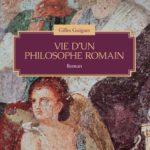VIE D'UN PHILOSOPHE ROMAIN (roman)
