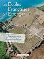 Archéologia HS27 - Les écoles françaises à l'étranger