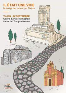 Il était une voie, le voyage des romains en Riviera @ Galerie d'Art Contemporain, Palais de l'Europe, Menton
