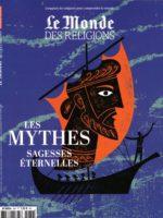 Le Monde des religions #32 - Les mythes, sagesses éternelles