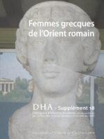 Dialogues d'histoire ancienne (supplément 18) - Femmes grecques de l'Orient romain