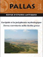 PALLAS #109 - Euripide et la polyphonie mythologique / Terra e territorio nella Sicilia grec