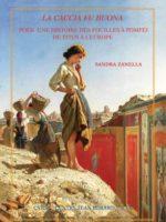 LA CACCIA FU BUONA - Pour une histoire des fouilles à Pompéi de Titus à l'Europe
