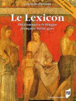 Le Lexicon (dictionnaire trilingue français, latin, grec) - 2e édition revue et augmentée