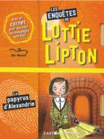 Lottie Lipton #6/7 - L'aigle de Rome / Le papyrus d'Alexandrie