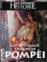 Le Figaro Histoire #44 - Les Nouveaux Trésors de Pompéi : dans le secret des fouilles
