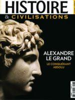Histoire et civilisations HS7 - Alexandre le Grand : conquérant absolu
