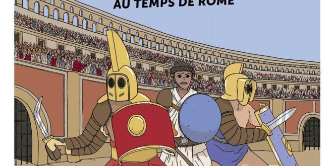 Gladiateurs : naissance d'un combattant au temps de Rome