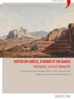 Voter en Grèce, à Rome et en Gaule - Pratiques, lieux et finalités