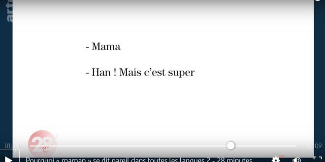Pourquoi « maman » se dit pareil dans toutes les langues ? – 28 minutes