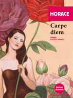 Carpe diem - anthologie bilingue de poèmes extraits des Odes d'Horace