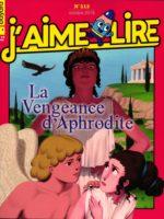 J'aime Lire #513 - La vengeance d'Aphrodite