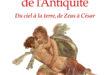 Les Plus Belles Histoires d'amour de l'Antiquité – Du ciel à la terre, de Zeus à César