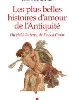 Les Plus Belles Histoires d'amour de l'Antiquité - Du ciel à la terre, de Zeus à César