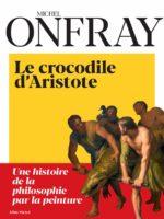 Le Crocodile d'Aristote - Une histoire de la philosophie par la peinture