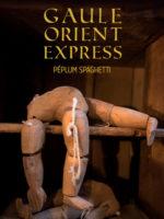 Gaule-Orient-Express : Péplum spaghetti