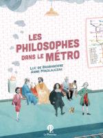 Les Philosophes dans le métro (rééd.)