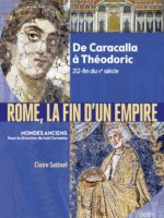 Rome : la fin d'un empire - De Caracalla à Théodoric (212-fin du Ve siècle)