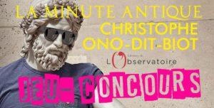 Résultats - Jeu-Concours : La Minute Antique de Christophe Ono-dit-Biot (éditions de l'Observatoire)